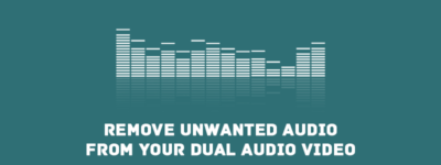 How to Remove Unwanted Audio From Your Dual Audio Video? image