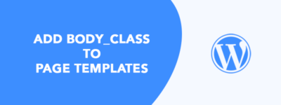 How to Add body_class to Page Templates in WordPress (Fast & Simple) image