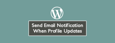 Send Email Notification When Profile Updates ✌️[WordPress] (Simply) image