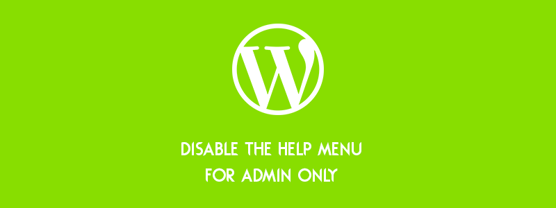 How to Disable the Help Menu for Admin Only (Fast) in WordPress image